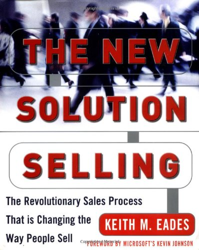 The New Solution Selling: The Revolutionary Sales Process That is Changing the Way People Sell Hardcover