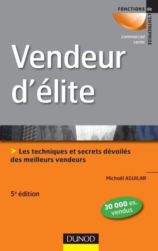 Vendeur d'élite - 5ème édition - Techniques et savoir-faire des meilleurs vendeurs